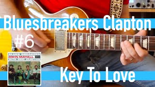 Key To Love - Eric Clapton with John Mayall Bluesbreakers Guitar Lesson #6