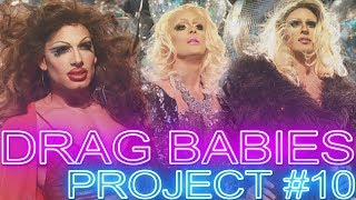 "DRAG BABIES: Project #10 ""A Lip Sync Finale"""