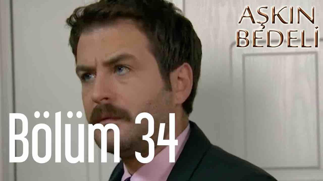 Aşkın Bedeli 34. Bölüm