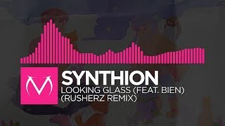 [Drumstep] - Synthion - Looking Glass (feat. Bien) (Rusherz Remix)