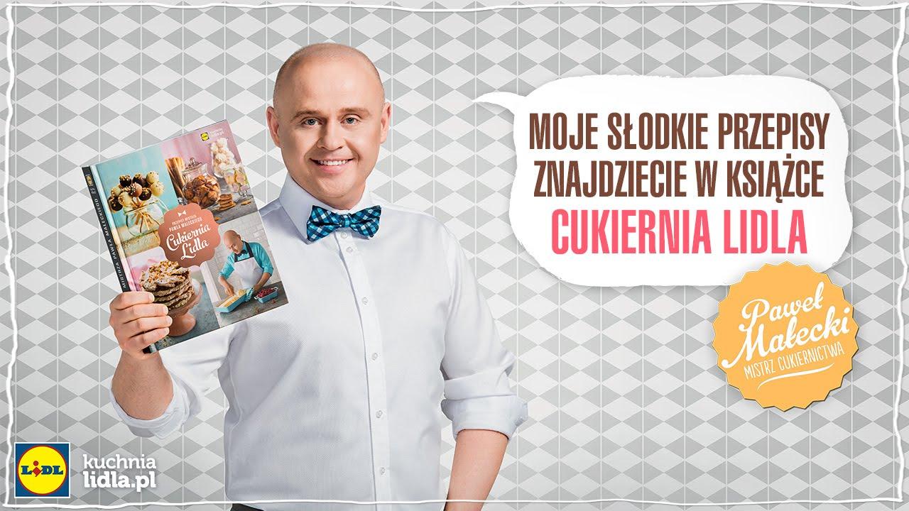 Cukiernia Lidla Przepisy Kuchni Lidla Paweł Małecki
