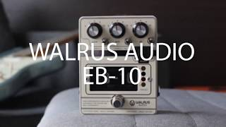 Walrus Audio EB-10 Preamp / EQ / Boost - Demo