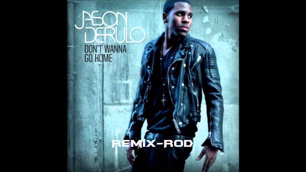 Jason Derulo Don T Wanna Go Home