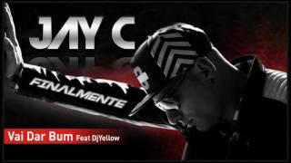 Jay C - Vai Dar Bum Feat DjYellow