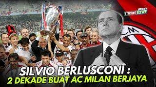 Mengenang Masa Kejayaan AC Milan Di Era Silvio Berlusconi