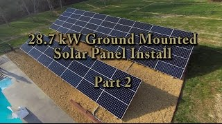 Solar Install - 28.7kW Ground System (Residential) - Part 2 - Final