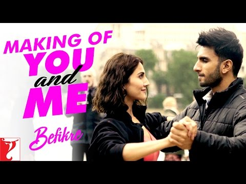 Making Of The Song - You and Me | Befikre...
