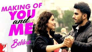 Making Of The Song - You and Me | #Befikre | Ranveer Singh | Vaani Kapoor
