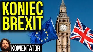 Koniec BREXITu - Ostatnie Głosowanie - Wielka Brytania Cofa Się Przed Unią? - Analiza Komentator