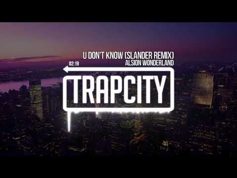 Alison Wonderland - U Don't Know (Slander Remix) Mp3