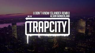 Alison Wonderland - U Don\'t Know (Slander Remix)