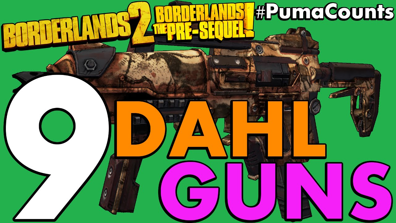 Top 9 Best Dahl Guns and Weapons in Borderlands 2 and The Pre-Sequel!  #PumaCounts