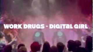 Work Drugs - Digital Girl