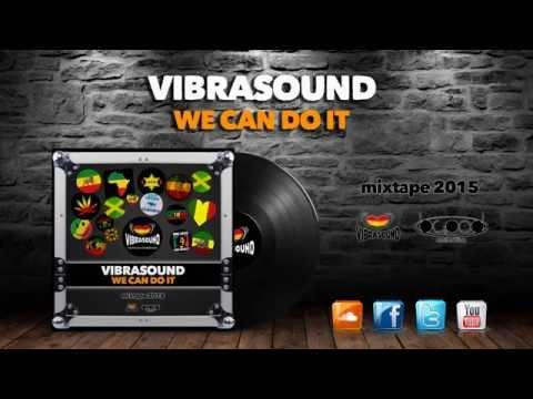 Vibrasound - We Can Do It (Mixtape 2015)