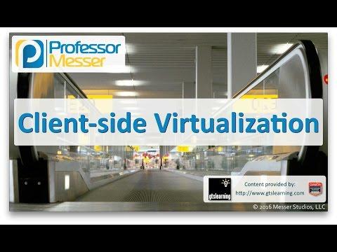 Client-Side Virtualization - CompTIA A+ 220-902 - 2.2