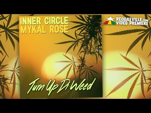Inner Circle & Mykal Rose - Turn Up Di Weed [Official Lyric Video 2018]