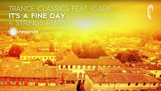 Trance Classics feat. Icara - It's A Fine Day (4 Strings Extended Remix) ATC