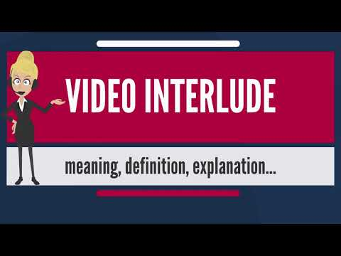 What is VIDEO INTERLUDE? What does VIDEO INTERLUDE mean? VIDEO INTERLUDE meaning & explanation