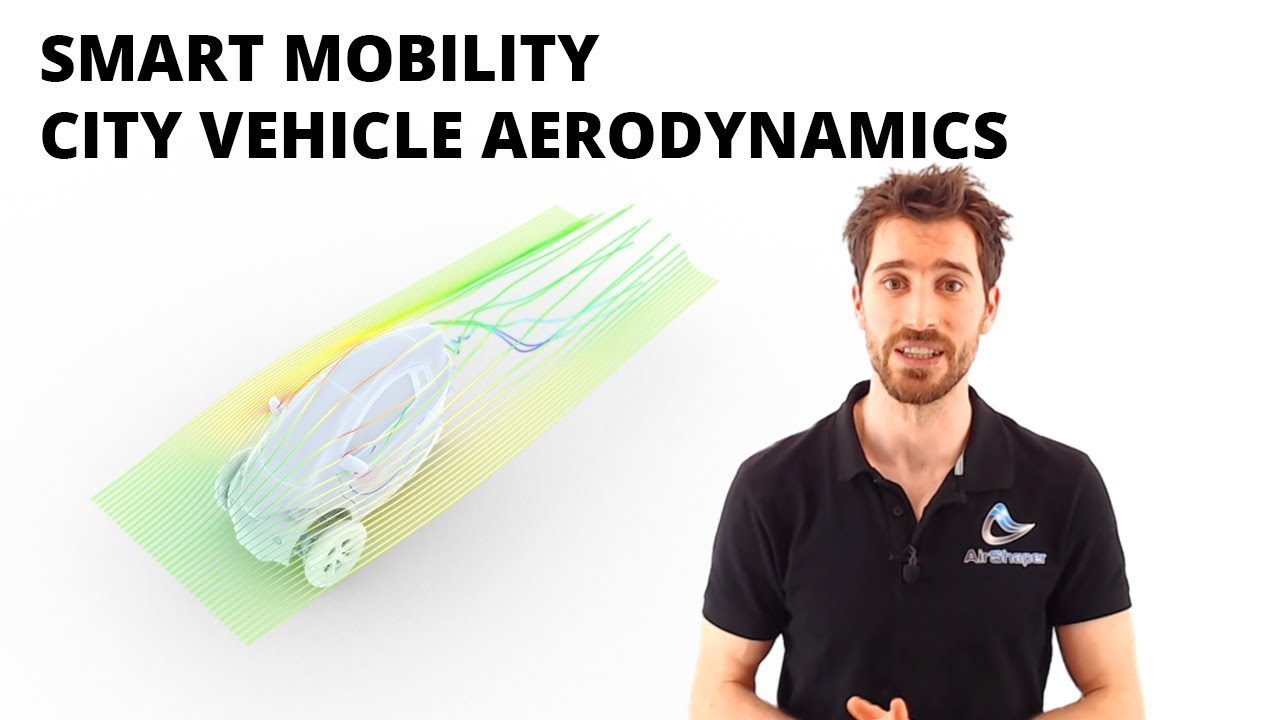 Smart mobility  - City Vehicle Aerodynamics