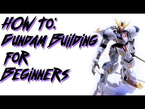 HOW TO: Beginners Guide to Building Gundam/Gunpla