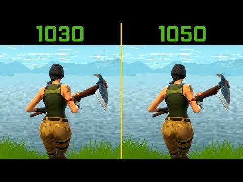 Fortnite GT 1030 vs. GTX 1050