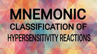 MEDICAL MNEMONICS - CLASSIFICATION OF HYPERSENSITIVITY REACTIONS NEET PG / DNB CET / USMLE