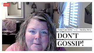 MFC Tuesday Devotion 7/21 // Don't Gossip! // Pastor Lane Kirby