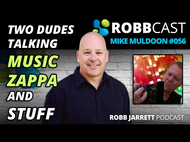 E056 Mike Muldoon | Two Dudes Talking Music, Zappa and Other Stuff