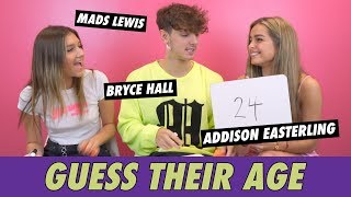Mads Lewis, Addison Easterling & Bryce Hall - Guess Their Age