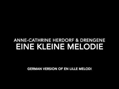 Anne Cathrine Herdorf & Drengene - Eine kleine melodie