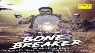 Bone Breaker New Haryanvi Song || vicky kajla || D Naveen, Satti Bajwa || Sonotek || New Song 2017