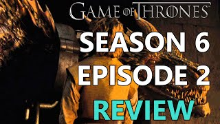 Game of Thrones Season 6 Episode 2 Review / Recap