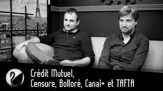 Crédit Mutuel, Censure, Bolloré, Canal+ et TAFTA | Guerre contre le journalisme