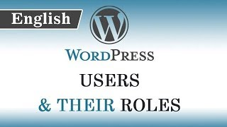 10.) WordPress Tutorials in English for Beginners - Users and their Roles in Wordpress