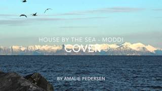 House by the sea - Moddi (cover by Amalie) Thumbnail