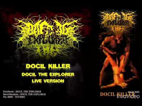 DOCIL THE EXPLORER-DOCIL KILLER
