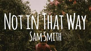 not-in-that-way---sam-smith