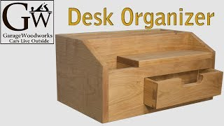 Build A Desk Organizer