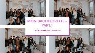 WEBSÉRIE MARIAGE - ÉPISODE 11 - BACHELORETTE PART.1 À MONTRÉAL
