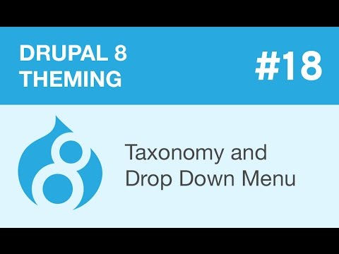 Drupal 8 Theming - Part 18 - Taxonomy and Drop Down Menu
