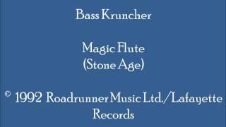 Bass Kruncher - Magic Flute (Stone Age)