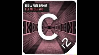 HIIO & Abel Ramos - Let Me See You (Original Mix) Cr2 Records