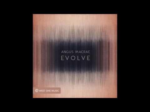 West One Music - Angus MacRae - Evolve