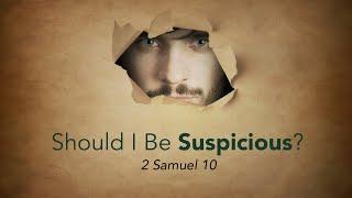 Should I Be Suspicious?