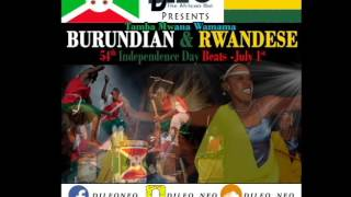 Burundian & Rwandese 54th Independence Day Mix(July 1st, 2016) -  Dj Leo