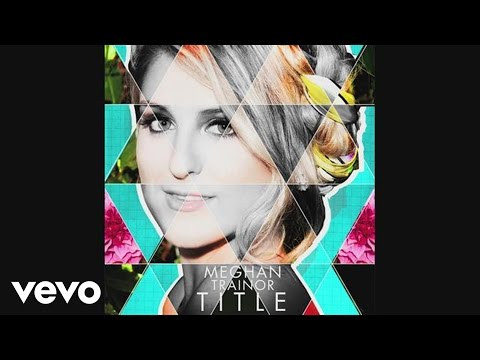 Meghan Trainor - Dear Future Husband (Audio)