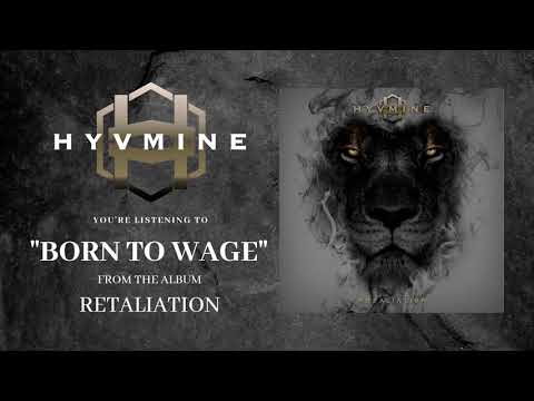 "HYVMINE - ""Born To Wage"" (Official Stream) Mp3"