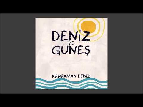 Kahraman Deniz - Deniz ve Güneş (Official Audio)
