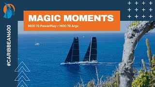 Magic Moments | MOD70 PowerPlay and Argo | RORC Caribbean 600