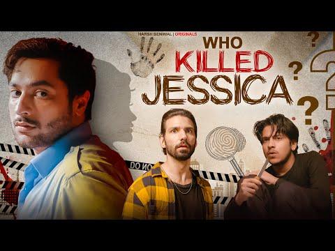 Who Killed Jessica? Ep 01   Harsh Beniwal